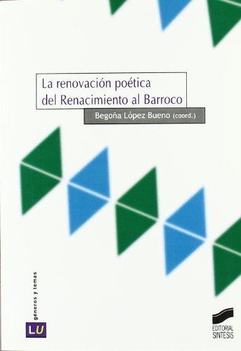 La renovación poética del Renacimiento al Barroco (Historia de la literatura universal) (Spanish Edition)