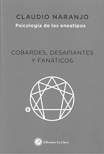 Descargar PSICOLOGIA DE LOS ENEATIPOS 6: COBARDES  DESAFIANTES Y FANATICOS