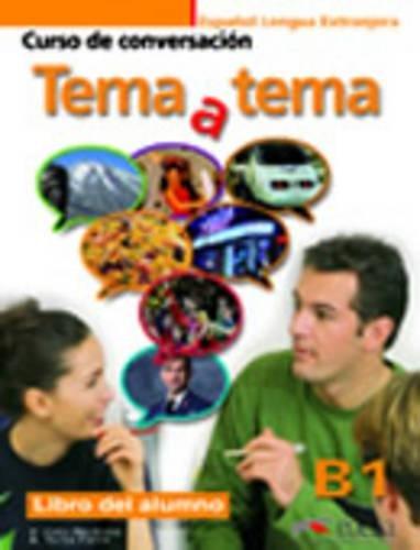 Tema a Tema - Curso De Conversacion: Libro Del Alumno (B1) par A Turza Ferre, V Coto Bautista