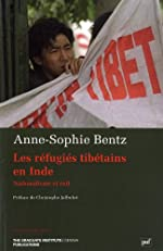 Les réfugiés tibétains en Inde - Nationalisme et exil de Anne-Sophie Bentz