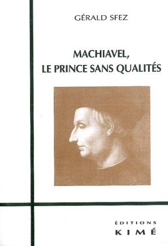 Machiavel, le prince sans qualités par Gérald Sfez