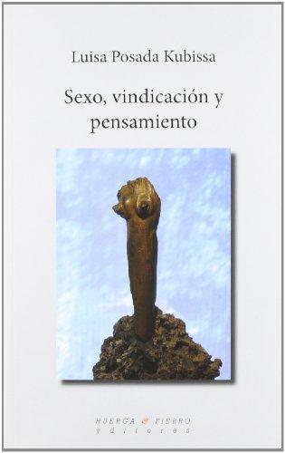 Sexo, vindicación y pensamiento (Ensayo (huerga Y Fierro)) por Luisa Posada Kubissa