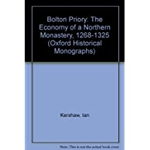 Bolton Priory: The Economy of a Northern Monastery, 1268-1325 (Oxford Historical Monographs)