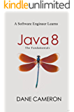 Java 8: The Fundamentals (English Edition)