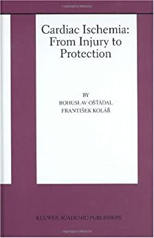 Cardiac Ischemia: From Injury To Protection (basic Science For The Cardiologist Book 4) por Bohuslav Ost'ádal epub