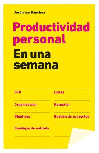 Productividad personal en una semana por Jerónimo Sánchez