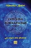 L'ENIGMA NOSTRADAMUS:  Le origini delle profezie (Enigmi)