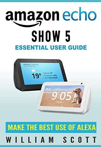 Amazon Echo Show 5: Essential User Guide | Step-By-Step ...