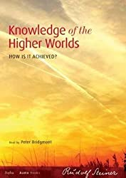 Knowledge of the Higher Worlds: How Is It Achieved? (CW 10) by Rudolf Steiner (2010-12-15)