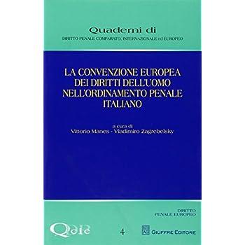 La Convenzione Europea Dei Diritti Dell'uomo Nell'ordinamento Penale Italiano