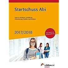 Startschuss Abi 2017/2018: Tipps zu Studium, Ausbildung, Finanzierung, Praktika und Ausland (e-fellows.net wissen)