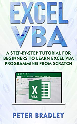 Excel VBA : A Step-By-Step Tutorial For Beginners To Learn Excel VBA Programming From Scratch (English Edition)