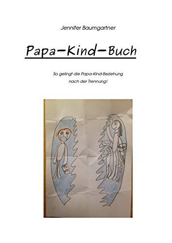 Papa-Kind-Buch: So gelingt die Papa-Kind-Beziehung nach der Trennung!