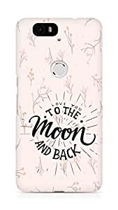 AMEZ love you to the moon and back Back Cover For Huawei Nexus 6P