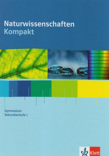 Naturwissenschaften kompakt: Schülerbuch Klassen 7-10