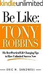 Be Like: Tony Robbins - His Best Prac...
