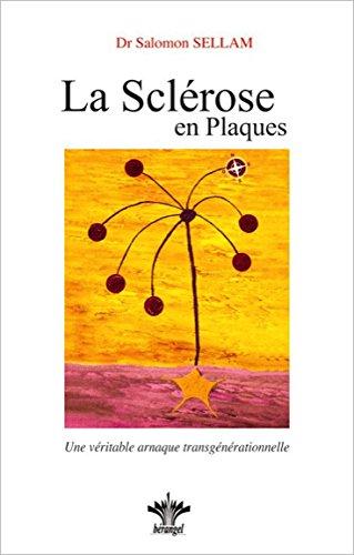 Lorsque l'esprit influence le corps - Vol.4 : La sclrose en plaques
