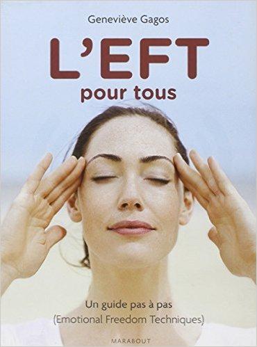 L EFT (TECHNIQUE DE LIBERATION EMOTIONNELLE) de Genevive Gagos ( 11 septembre 2013 )