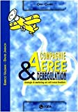 Compagnie aeree & deregulation. Strategie di marketing nei cieli senza frontiere