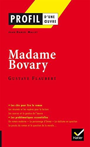 Profil Madame Bovary (Flaubert): analyse littéraire de l'oeuvre par Jean-Daniel Mallet