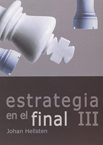 Estrategia En El Final III: 8 (Tactica Y Estrategia) por Johan Hellsten