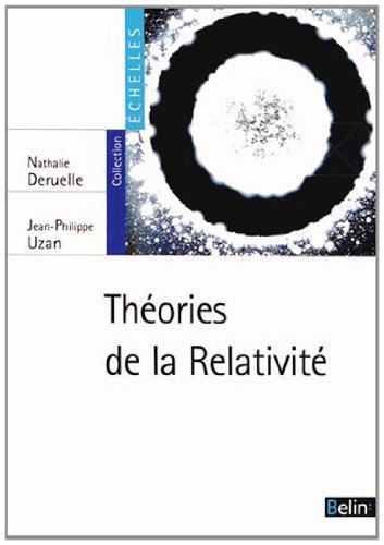 Théories de la Relativité de Jean-Philippe Uzan (8 avril 2014) Broché