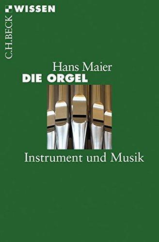 Die Orgel: Instrument und Musik (Beck\'sche Reihe)