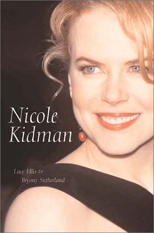 Nicole Kidman: The Biography by Lucy Ellis (2002-10-02)