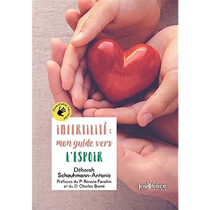 Infertilité : mon guide vers l'espoir (Parentalité heureuse)