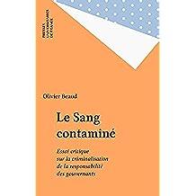 Le Sang contaminé: Essai critique sur la criminalisation de la responsabilité des gouvernants (Béhémoth) (French Edition)