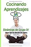 Best APRENDIZAJE Grupos Recursos - Cocinando Aprendizajes: Dinámicas de Grupo IV Review