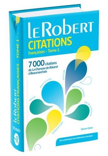 Dictionnaire de citations françaises - Tome 1