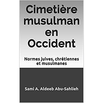 Cimetière musulman en Occident: Normes juives, chrétiennes et musulmanes