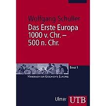 Das Erste Europa, 1000 v. Chr. - 500 n. Chr. (Handbuch der Geschichte Europas, Band 2497)