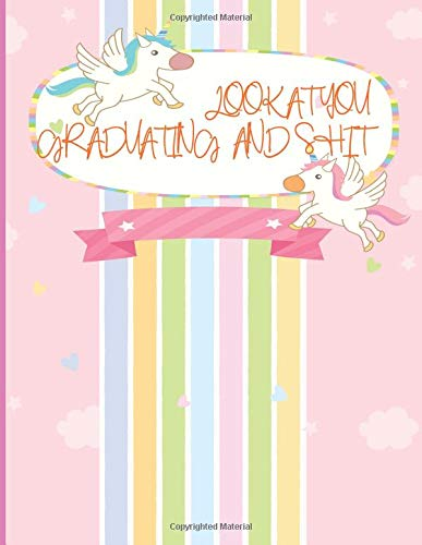 Look at You Graduating and Shit: 2019 - 2020 Academic Monthly Calendar, Ruled Blank Composition Notebook, special Gift for Graduation,  High school, ... Funny Journal for Students (Volume 3) (Original Familie Kostüm)