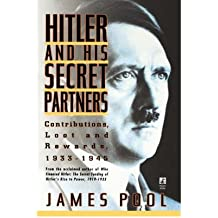[(Hitler and His Secret Partners: Contributions, Loot and Rewards, 1933-45)] [Author: James Pool] published on (December, 1998)
