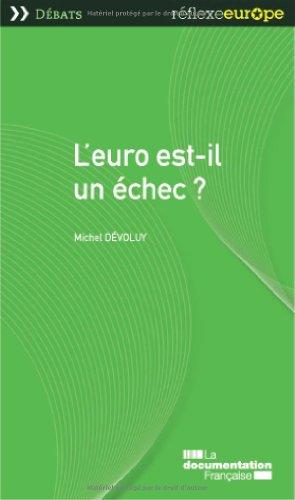 L'euro est-il un échec ? par Michel Dévoluy