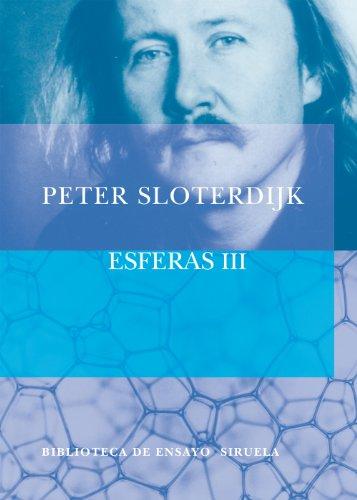 Esferas III (Biblioteca de Ensayo / Serie mayor) por Peter Sloterdijk