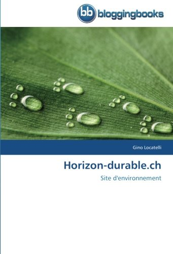 Horizon-durable.ch: Site d'environnement (Omn.Bloggingboo) par Gino Locatelli
