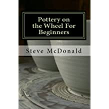 Pottery on the Wheel for Beginners (English Edition)