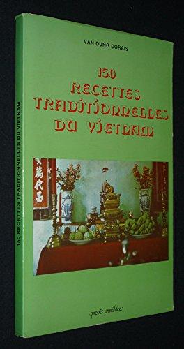150 recettes traditionnelles du Vietnam par Dorais Van Dung (Cartonné)