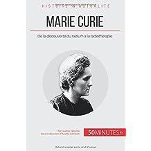 Marie Curie: De La Découverte Du Radium À La Radiothérapie
