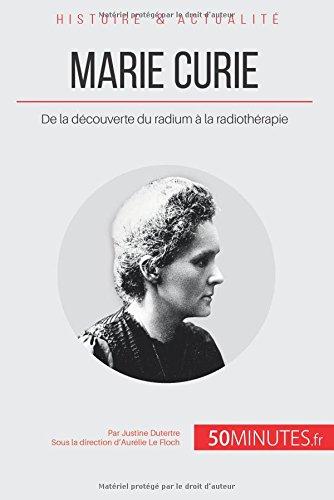 Marie Curie: De La Dcouverte Du Radium  La Radiothrapie