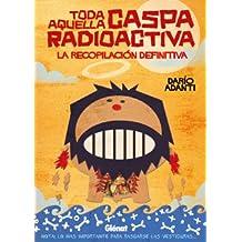 Toda aquella Caspa Radioactiva 1 (Novela gráfica)