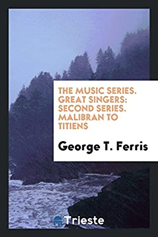 The Music Series. Great Singers: Second Series. Malibran to Titiens