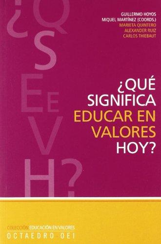 ¿Qué significa educar en valores hoy? (Educación en valores)