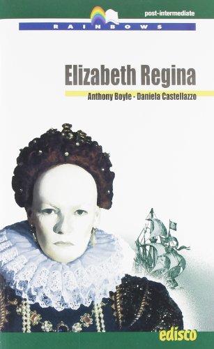 Elizabeth regina. Con CD Audio