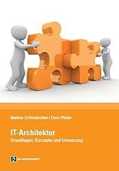 IT-Architektur: Grundlagen, Konzepte und Umsetzung (German Edition)