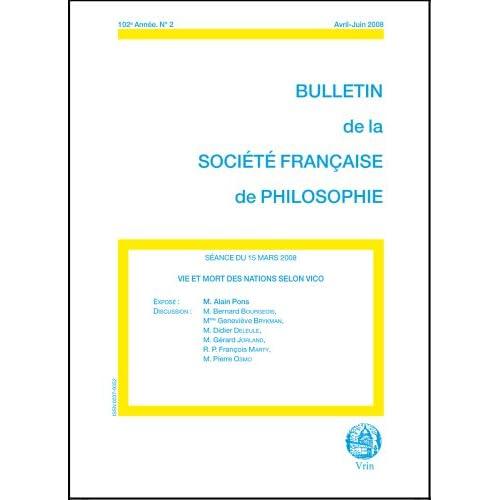 Vie et mort des nations selon Vico (Bulletin de la Société Française de Philosophie, 2008/2)