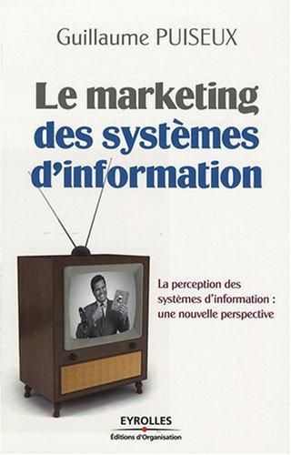 Le marketing des systèmes d'information: La perception des systèmes d'information : une nouvelle perspective